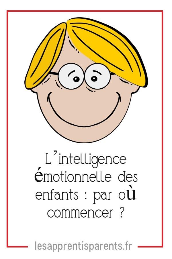 L'intelligence émotionnelle des enfants : par où commencer ?