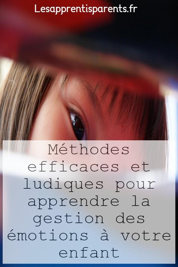 Méthodes efficaces et ludiques pour apprendre la gestion des émotions à votre enfant