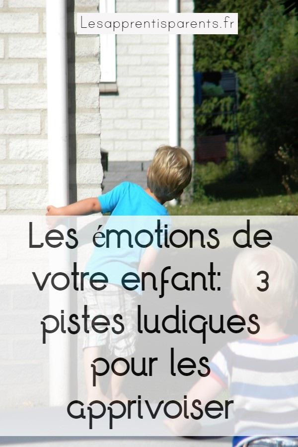 Les émotions de votre enfant – 3 pistes ludiques pour les apprivoiser