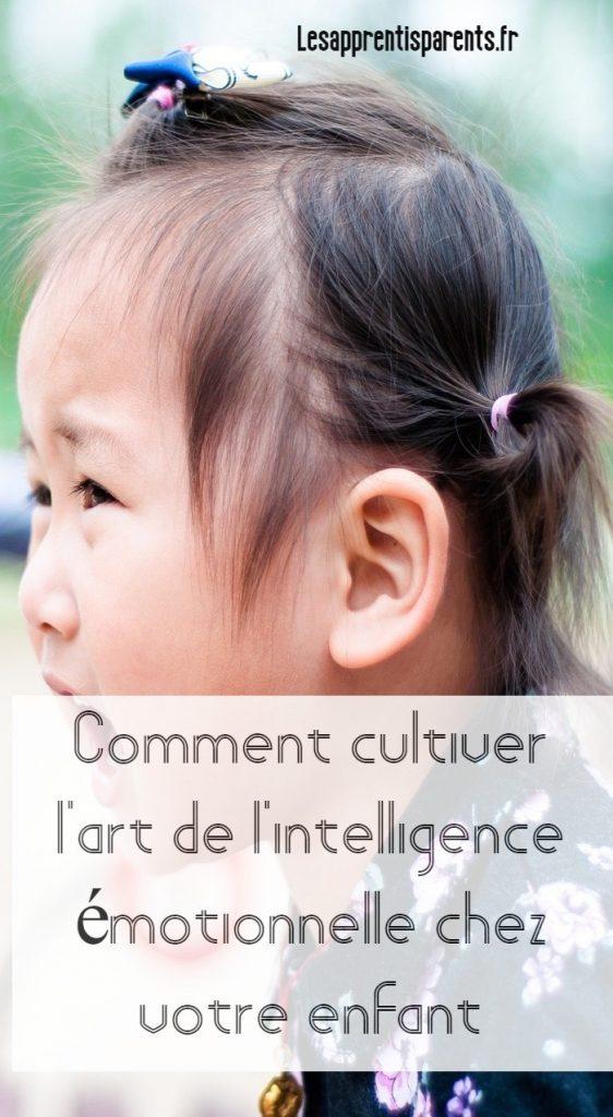 Comment cultiver l'art de l'intelligence émotionnelle chez votre enfant