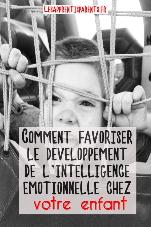 Comment favoriser le développement de l'intelligence émotionnelle chez votre enfant