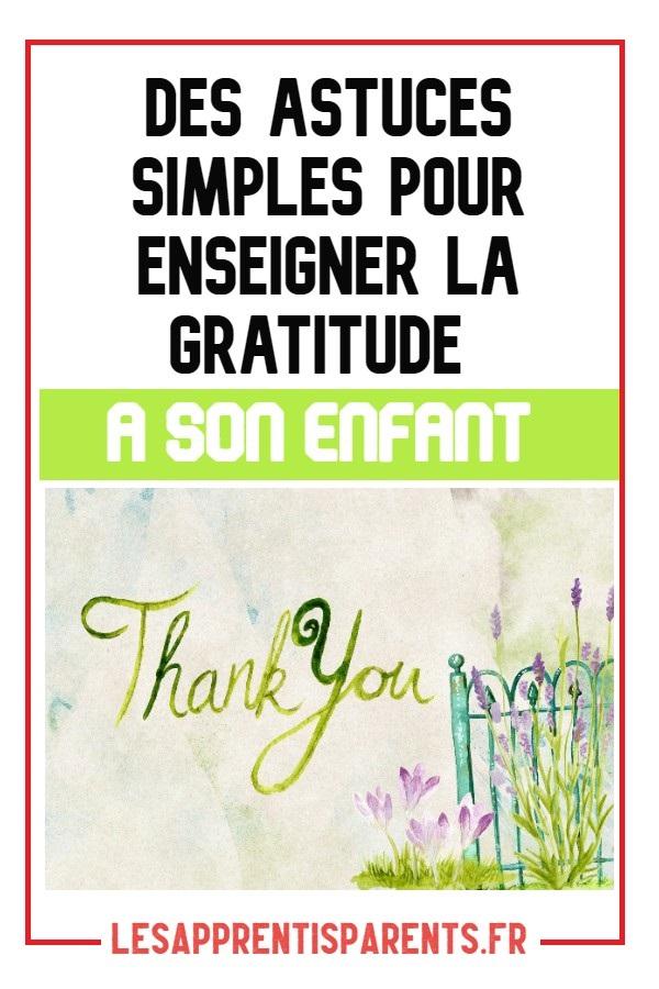 Des astuces simples pour enseigner la gratitude à son enfant
