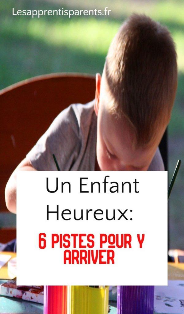 Un Enfant heureux: 6 pistes pour y arriver