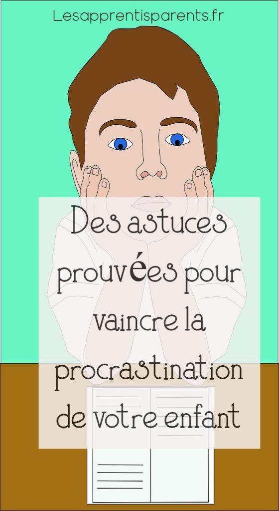 Des astuces prouvées pour vaincre la procrastination de votre enfant