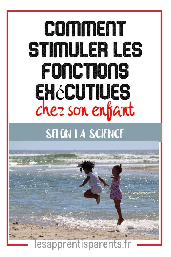 Comment stimuler les fonctions exécutives chez son enfant, selon la science