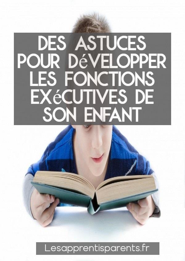 Des astuces pour développer les fonctions exécutives de son enfant