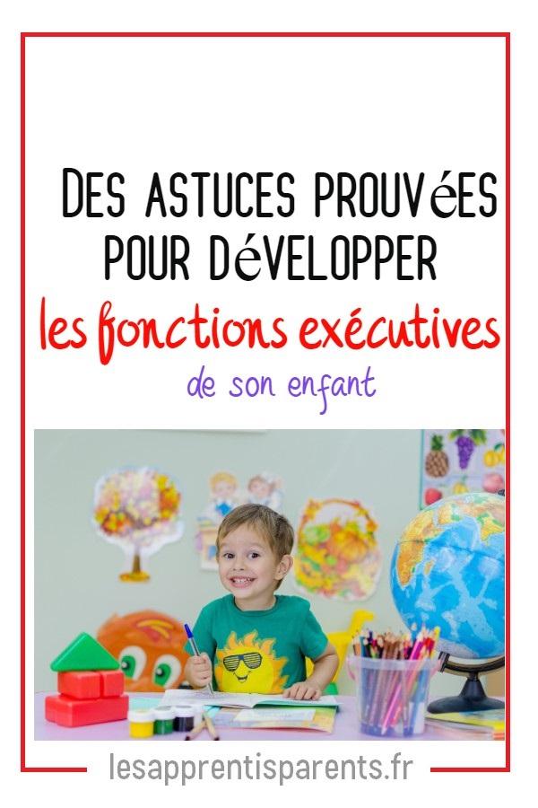 Des astuces prouvées pour développer les fonctions exécutives de son enfant