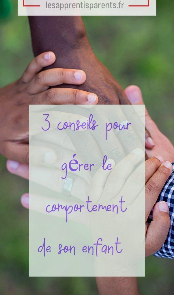 3 conseils pour gérer le comportement de son enfant