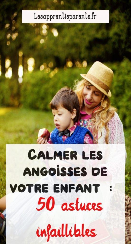 Calmer les angoisses de votre enfant : 50 astuces infaillibles