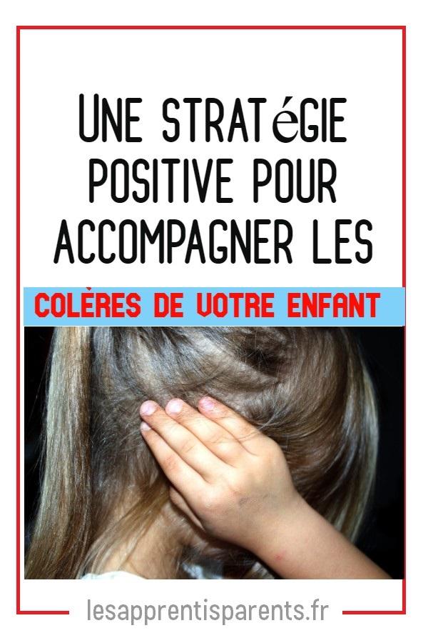 Une stratégie positive pour accompagner les colères de votre enfant