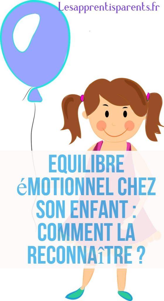 Equilibre émotionnel chez son enfant : Comment la reconnaître ?
