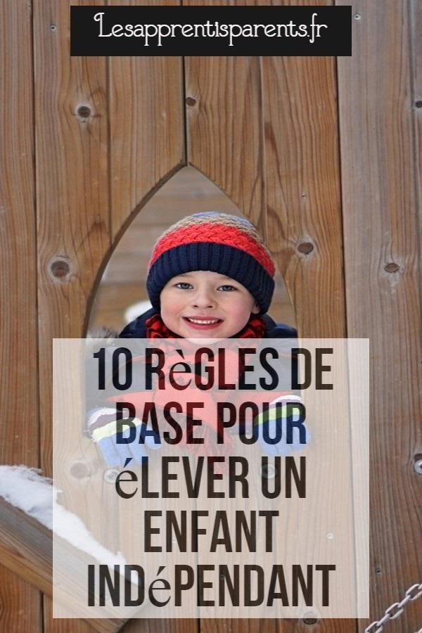 10 règles de base pour élever un enfant indépendant