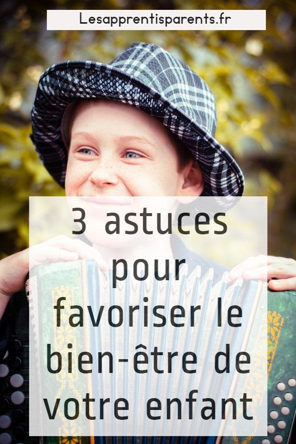 3 astuces pour favoriser le bien-être de votre enfant
