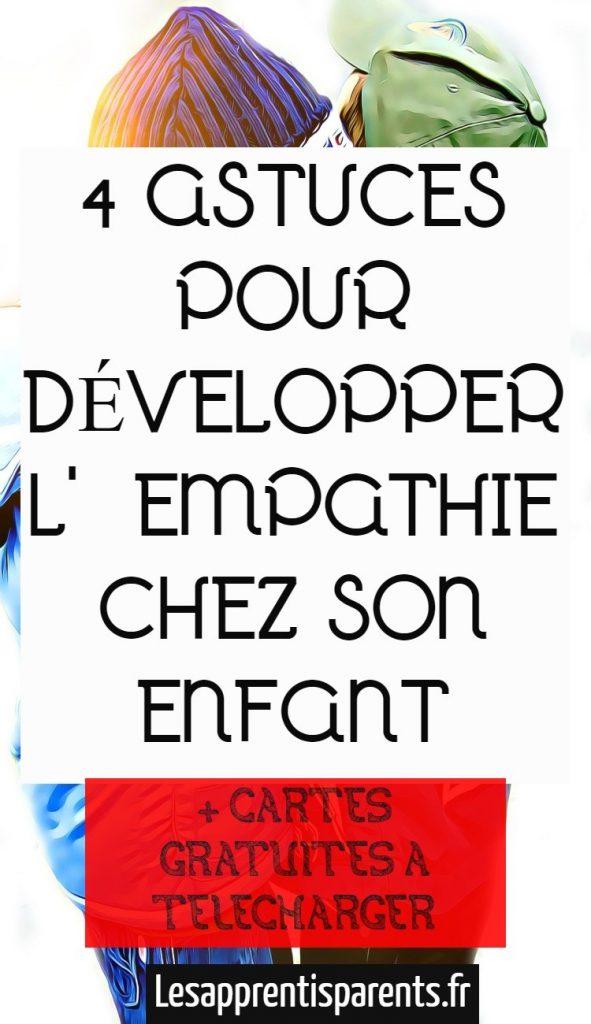 4 ASTUCES POUR DÉVELOPPER L'EMPATHIE CHEZ SON ENFANT