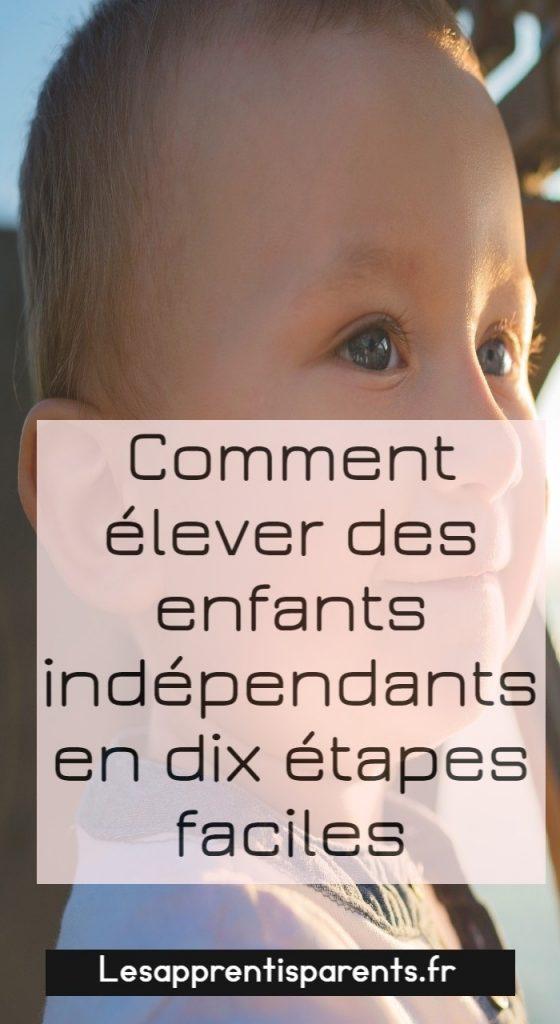 Comment élever des enfants indépendants en dix étapes faciles