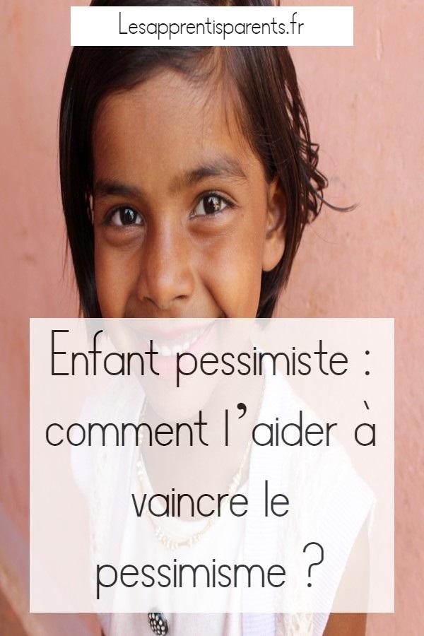 Enfant pessimiste : comment l'aider à vaincre le pessimisme ?