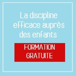 Formation gratuite discipline efficace auprès des enfants