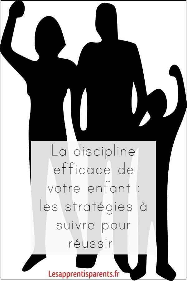 La discipline efficace de votre enfant : les stratégies à suivre pour réussir