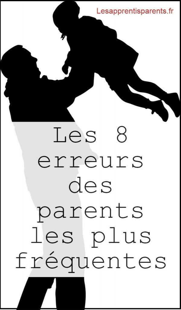 Les 8 erreurs des parents les plus fréquentes