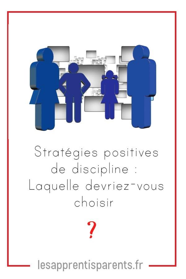 Stratégies positives de discipline : Laquelle devriez-vous choisir ?