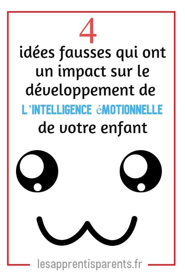 4 idées fausses qui ont un impact sur le développement de l'intelligence émotionnelle de votre enfant