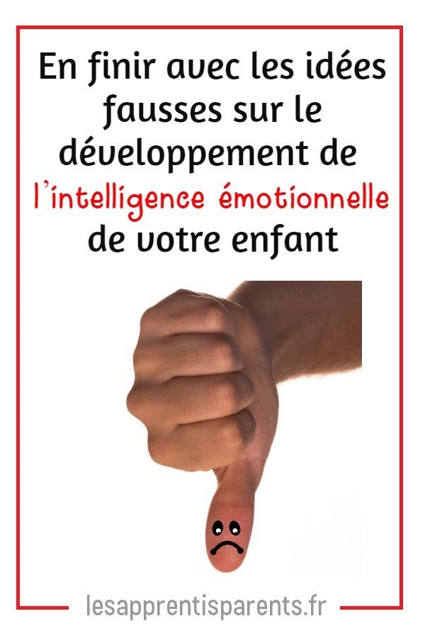 En finir avec les idées fausses sur le développement de l'intelligence émotionnelle de votre enfant