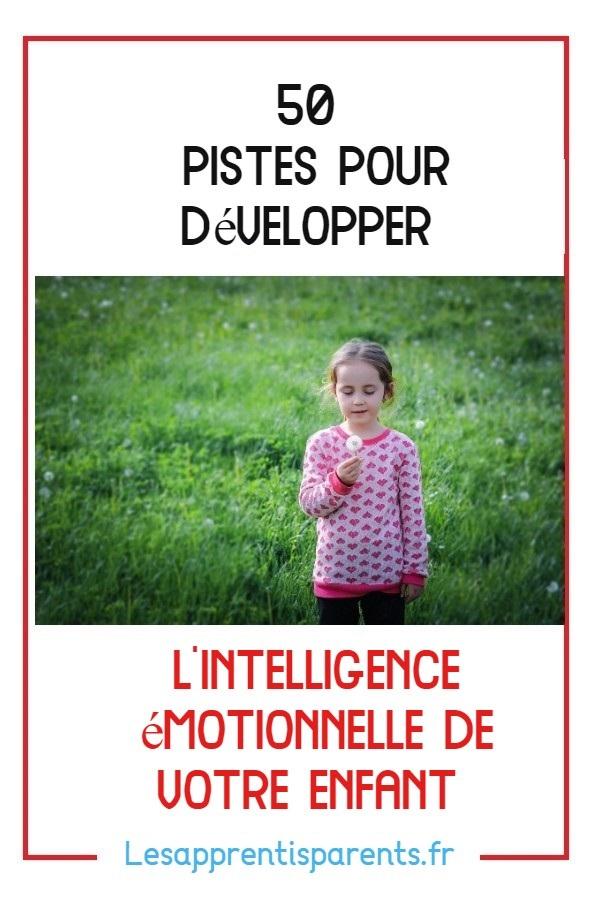 50 idées pour développer l'intelligence émotionnelle de votre enfant
