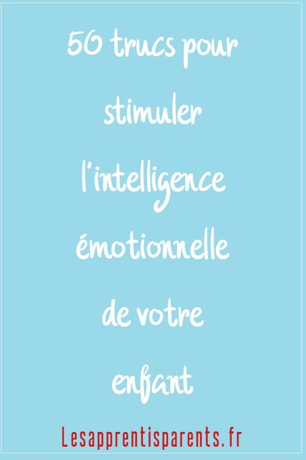 Des astuces pour stimuler l'intelligence émotionnelle de votre enfant