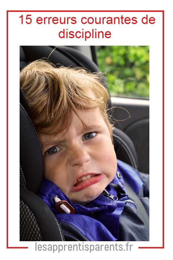 erreurs de discipline efficace de votre enfant