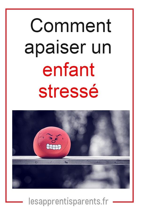 Comment aider l'enfant stressé
